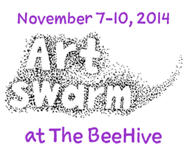 Art Swarm at The Beehive, Nov 7-14th, 2014